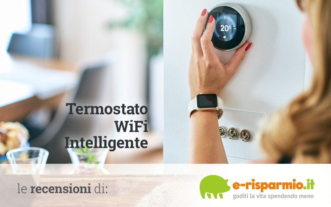 Miglior termostato wifi intelligente| Risparmia sulle bollette