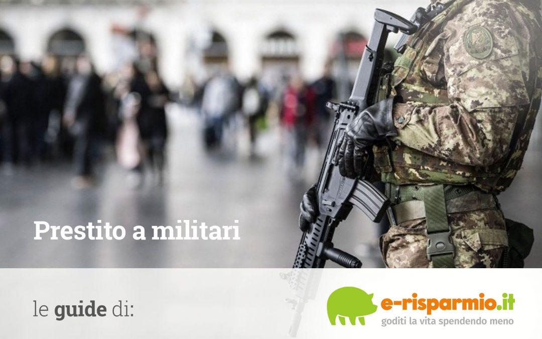 Prestiti militari, forze armate, forze dell'ordine : come ottenere i finanziamenti agevolati
