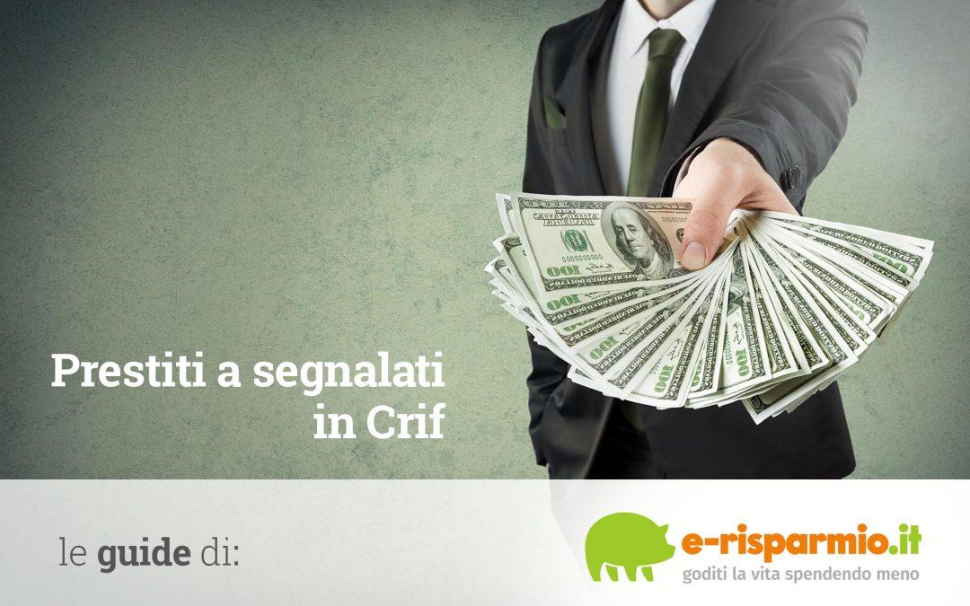 Prestiti a segnalati in Crif. Cosa sono e come ottenerli